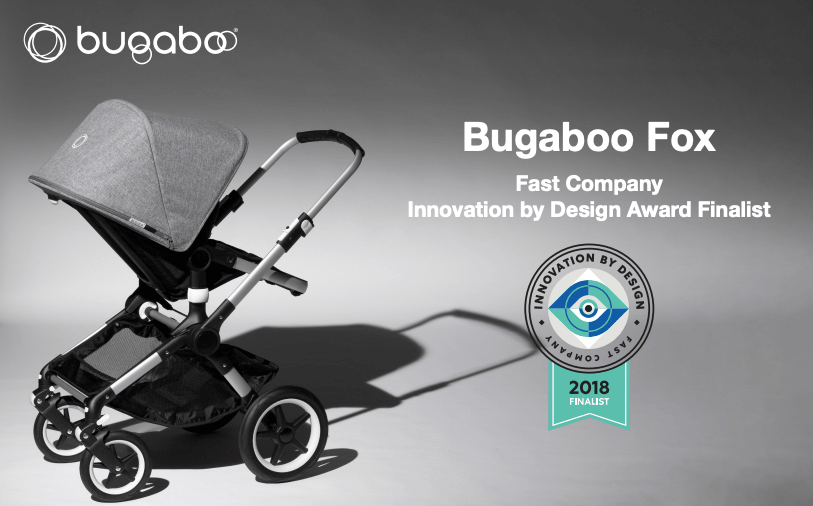 Bugaboo Fox was a finalist for the Fast Company Innovation By Design Awards!
