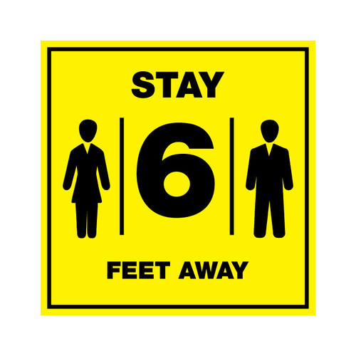 Stay 6 Feet Away - 12 x 12 Poster Sign