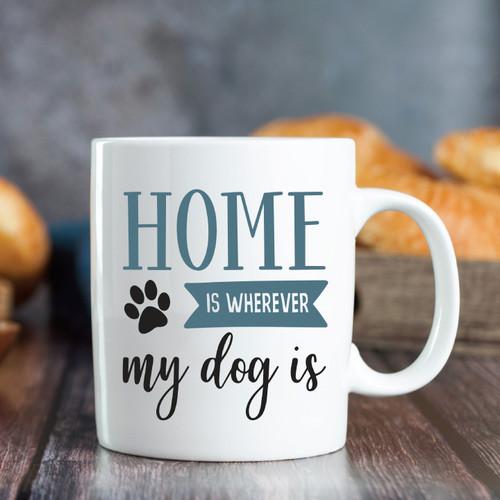 Home Is Wherever My Dog Is Mug