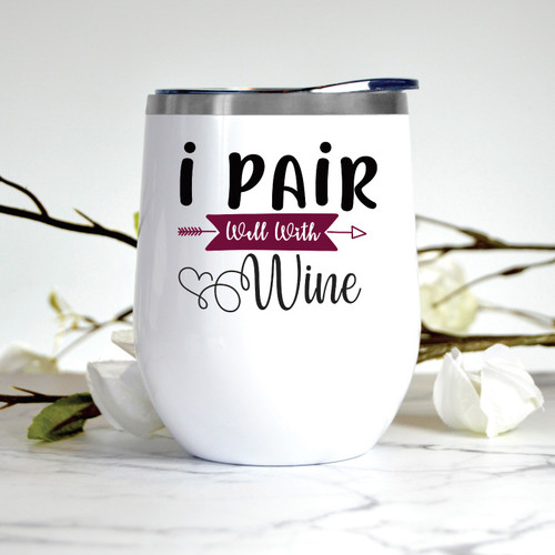 I Pair Well With Wine Wine Tumbler