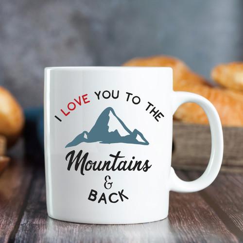 I Love You To The Mountains And Back Mug