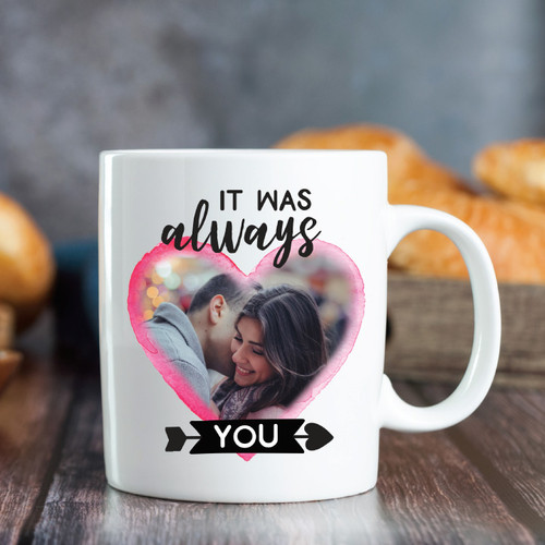 It Was Always You Photo Mug