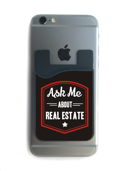 """""""Ask Me About Real Estate"""" Phone Wallet - 02"""