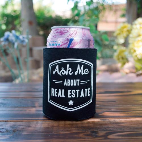 """Ask Me About Real Estate"" Black Koozie"