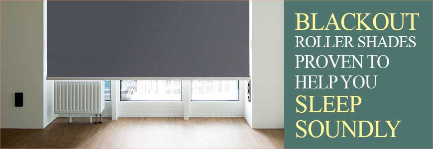 Blackout Roller Shades Proven to Help You Sleep Soundly
