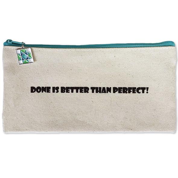 Zipper Bag Done Is Better Than Perfect Bag