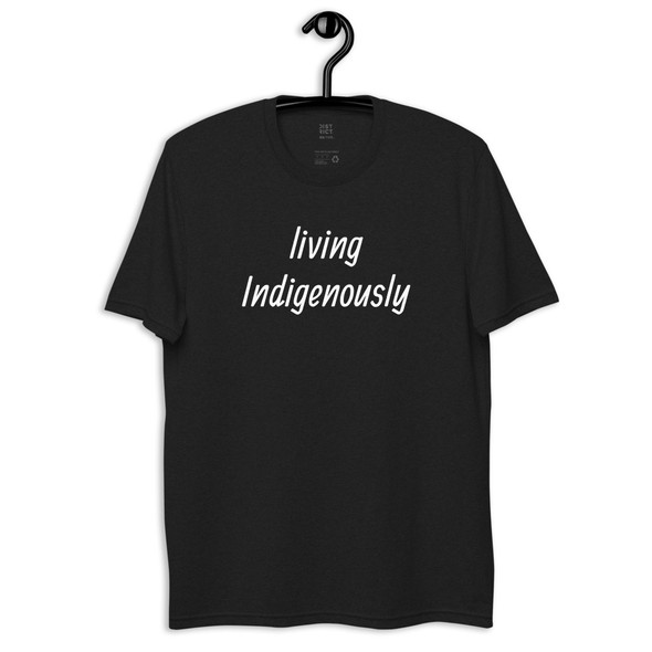 living Indigenously Tshirt