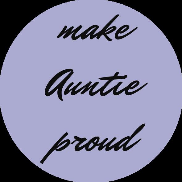 Make Auntie Proud Sticker