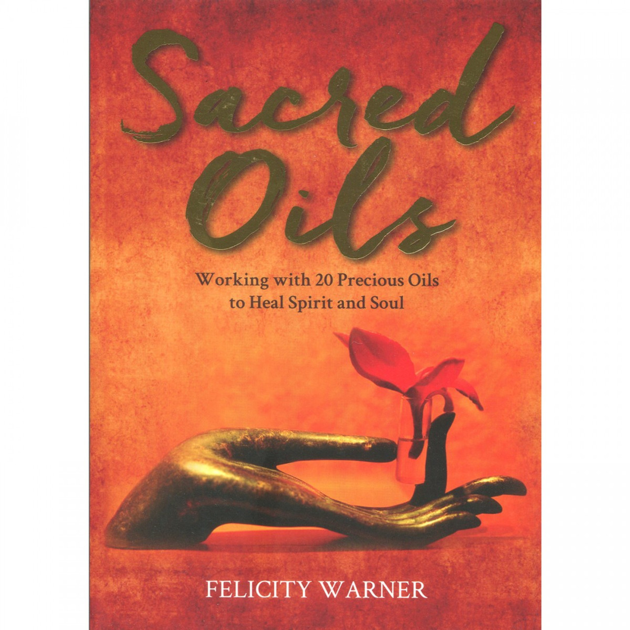 Sacred Oils by Felicity Warner