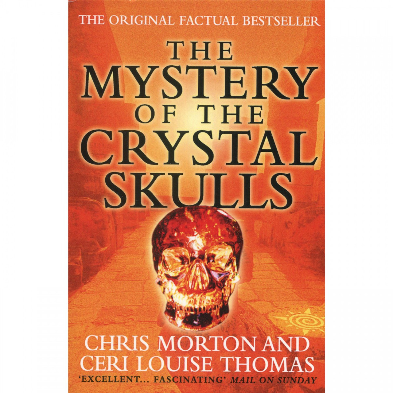 The Mystery of The Crystal Skulls by Chris Morton & Ceri Louise Thomas
