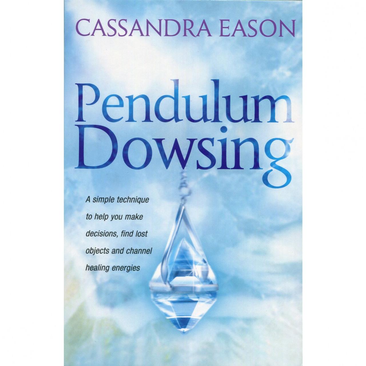 Pendulum Dowsing by Cassandra Eason
