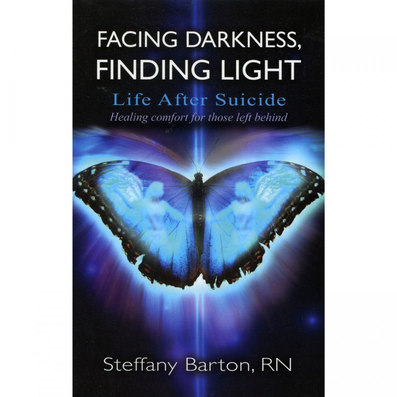 Facing Darkness, Finding Light by Steffany Barton