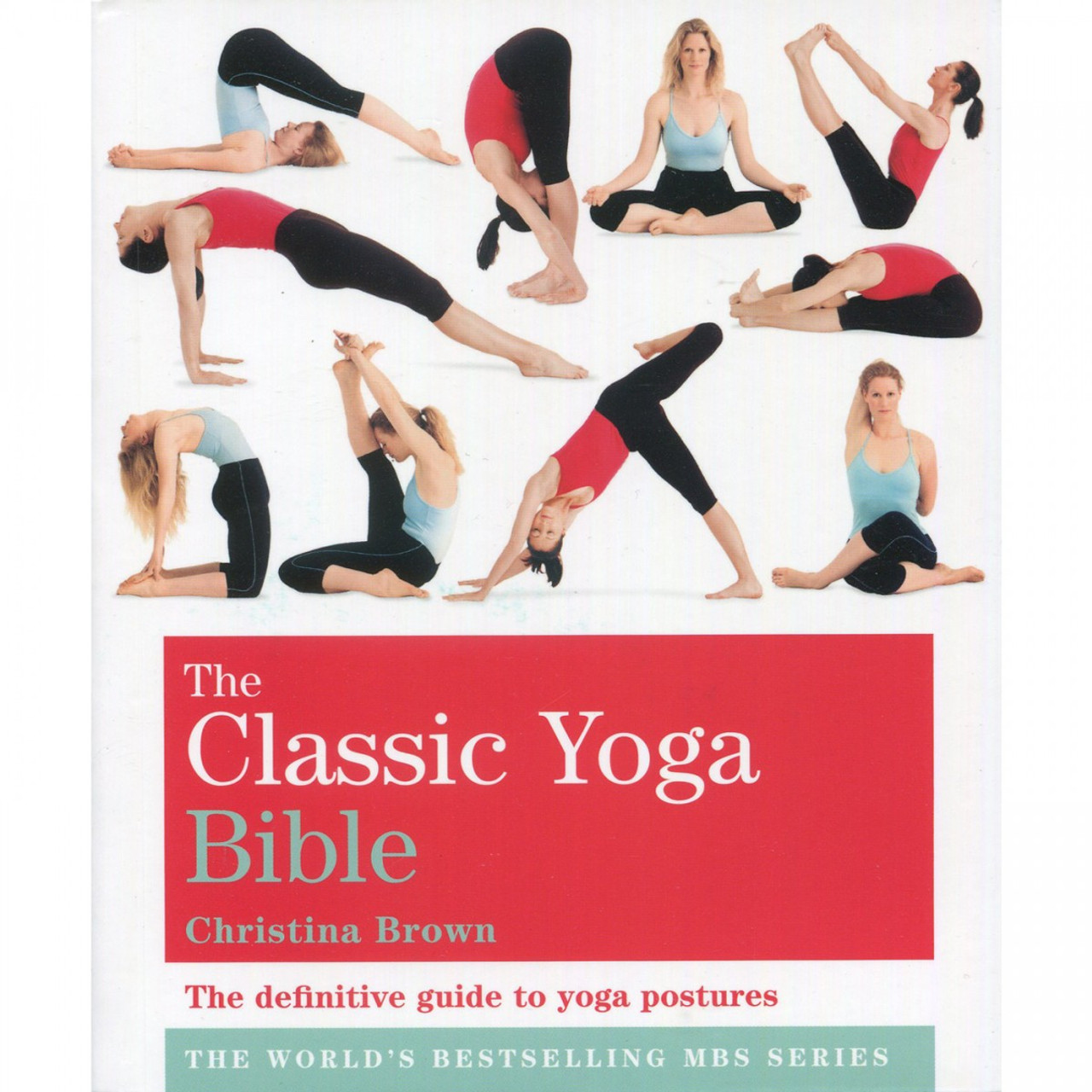 The Classic Yoga Bible by Christina Brown