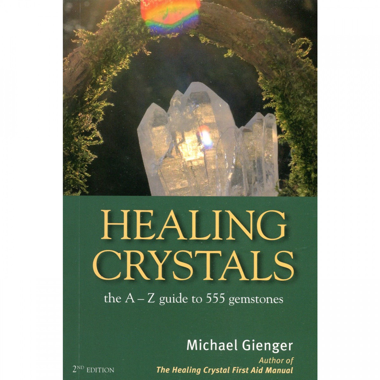 Healing Crystals - The A-Z Guide (2nd Ed) by Michael Gienger