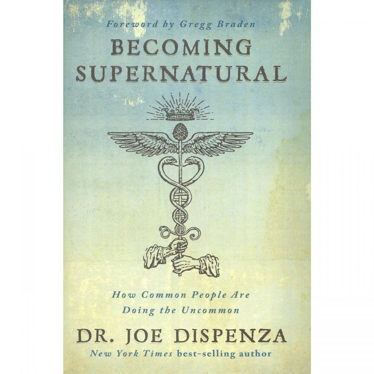 Becoming Supernatural by Dr Joe Dispenza