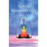 Subtle Aromatherapy by Patricia Davis