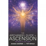 The Archangel Guide to Ascension by Diana Cooper