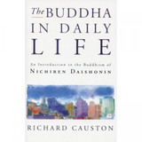 The Buddha in Daily Life by Richard Causton