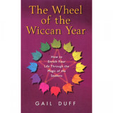 The Wheel of the Wiccan Year by Gail Duff
