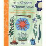 The Green Wiccan Year by Silja