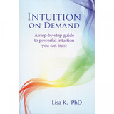 Intuition on Demand by Lisa K.