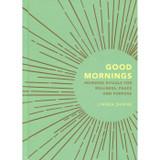 Good Mornings by Linnea Dunne