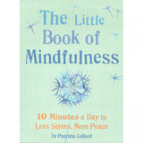 The Little Book of Mindfulness by Dr Patrizia Collard
