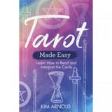 Tarot Made Easy by Kim Arnold