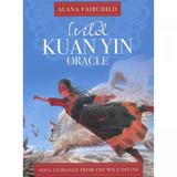 Wild Kuan Yin Oracle by Alana Fairchild