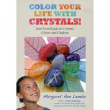 Colour Your Life with Crystals! By Margaret Ann Lembo