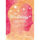 My Mindfulness Journal by Anna Black