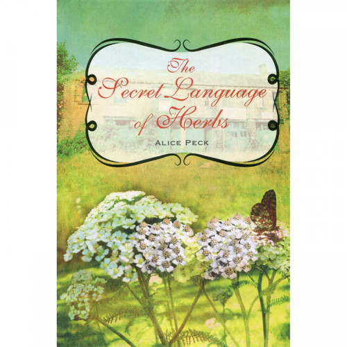The Secret Language of Herbs by Alice Peck