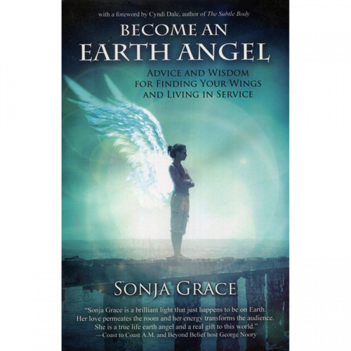Become an Earth Angel by Sonja Grace