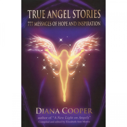 True Angel Stories by Diana Cooper