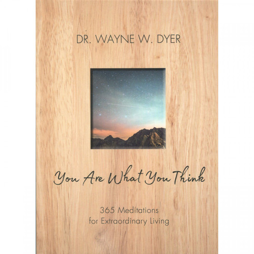 You Are What You Think by Wayne Dyer
