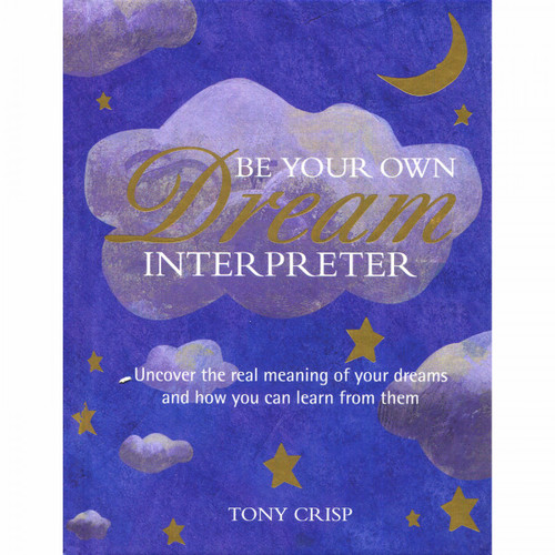 Be Your Own Dream Interpreter by Tony Crisp