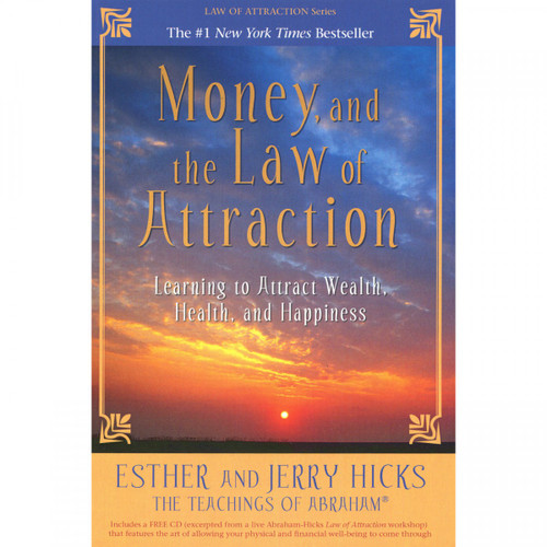 Money and the Law of Attraction (The Teachings of Abraham) by Esther & Jerry Hicks