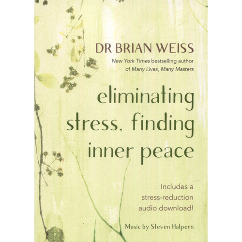 Eliminating Stress, Finding Inner Peace by Brian Weiss