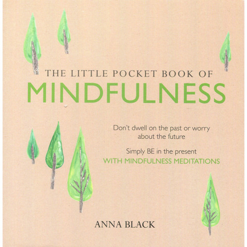 The Little Pocket Book of Mindfulness by Anna Black