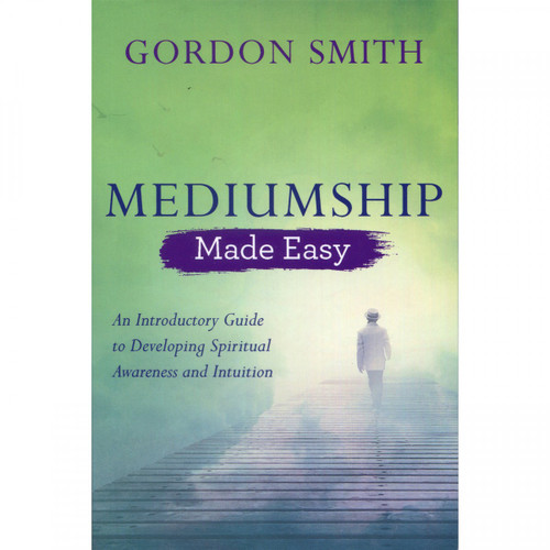 Mediumship Made Easy by Gordon Smith