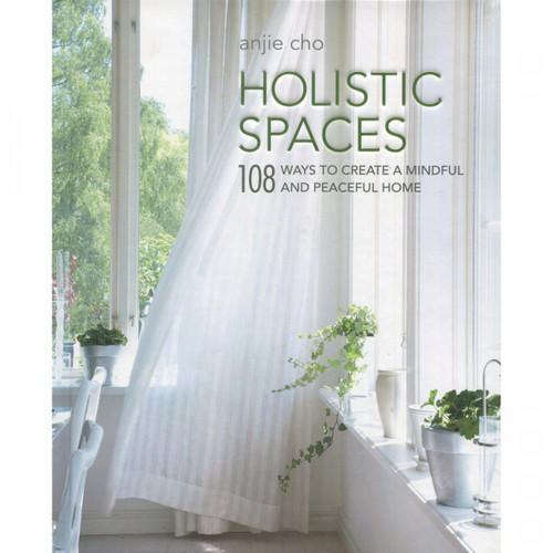 Holistic Spaces by Anjie Cho