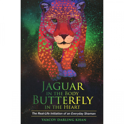 Jaguar in the Body, Butterfly in the Heart by Ya'acov Darling Khan