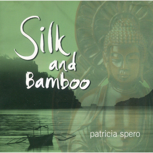 CD: Silk and Bamboo - Patricia Spero