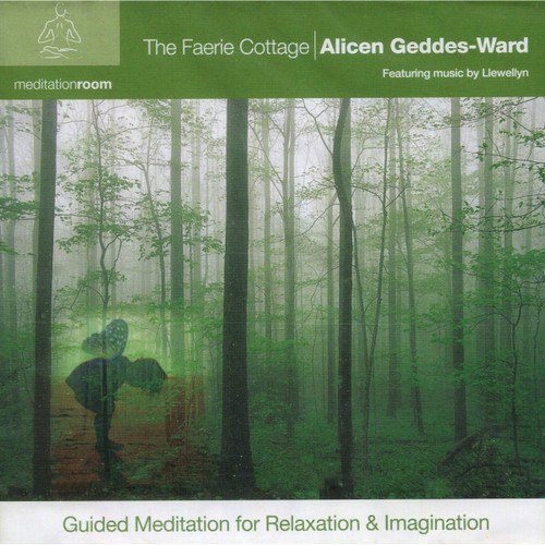 CD: The Faerie Cottage: Guided Meditation for Relaxation - Alicen Geddes-Ward