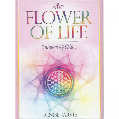 The Flower of Life Cards: Wisdom of Astar by Denise Jarvie