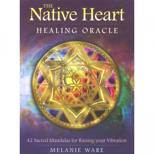 The Native Heart Healing Oracle Cards by Melanie Ware