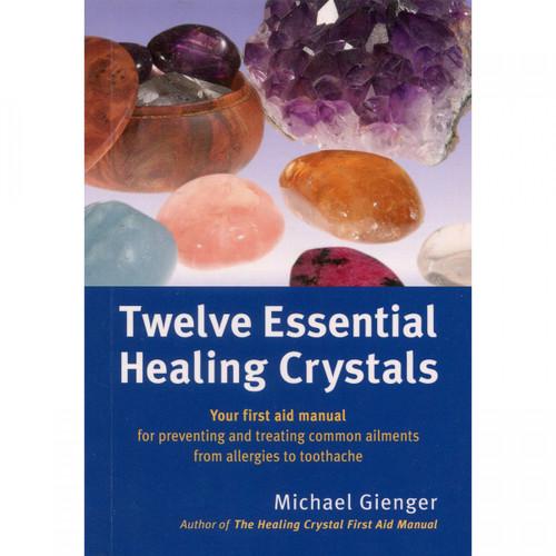 Twelve Essential Healing Crystals by Michael Gienger