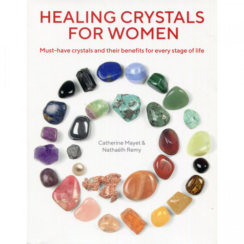 Healing Crystals for Women by Catherine Mayet & Nathaëlh Remy