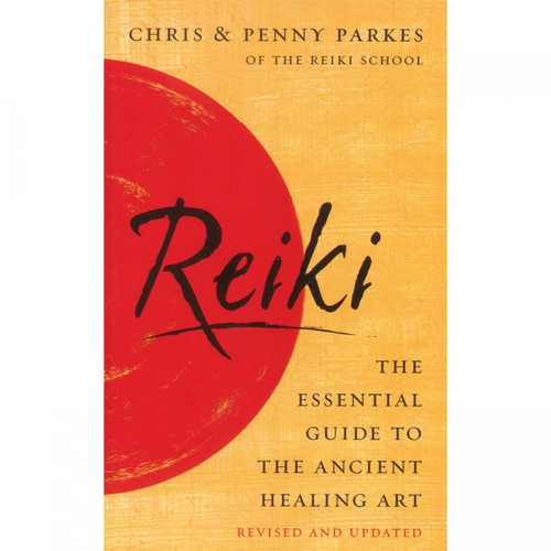 Reiki -The Essential Guide by Chris & Penny Parkes