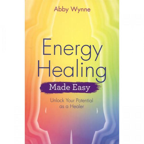 Energy Healing Made Easy Abby Wynne